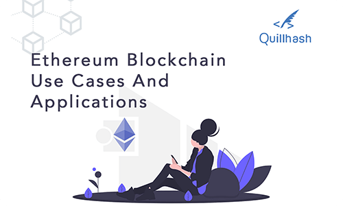 Ethereum Blockchain Use Cases and Applications